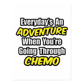 Everyday's An Adventure...Going Through Chemo Postcard