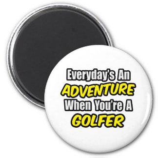 Everyday's An Adventure...Golfer 2 Inch Round Magnet