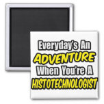 Everyday's An Adventure .. Histotechnologist 2 Inch Square Magnet