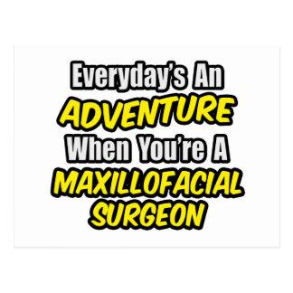 Everyday's An Adventure...Maxillofacial Surgeon Postcard