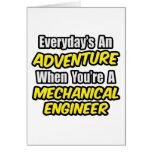Everyday's An Adventure...Mech Engineer Greeting Card