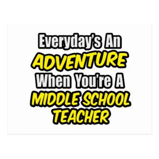 Everyday's An Adventure..Middle School Teacher Postcard