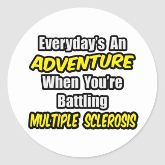 Everyday's An Adventure...Multiple Sclerosis Classic Round Sticker