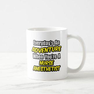 Everyday's An Adventure...Nurse Anesthetist Coffee Mug
