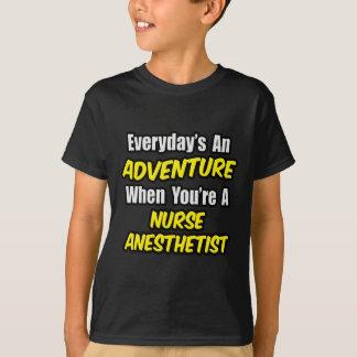 Everyday's An Adventure...Nurse Anesthetist T-Shirt