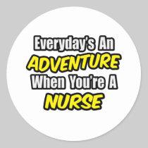 Everyday's An Adventure...Nurse Round Stickers