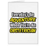 Everyday's An Adventure...Obstetrician Card