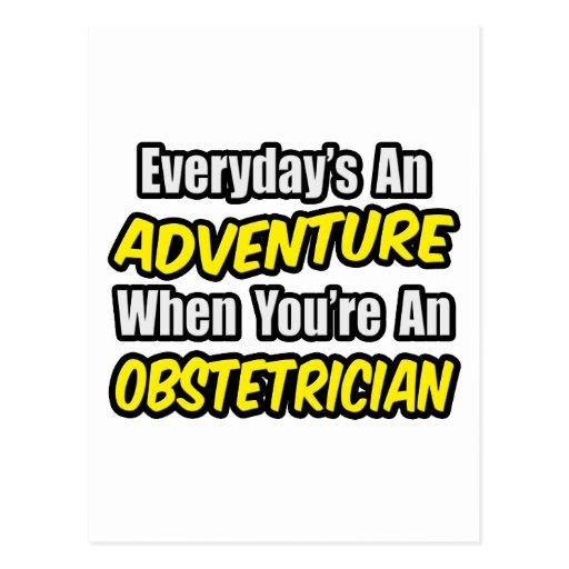 Everyday's An Adventure...Obstetrician Postcard