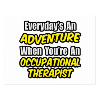 Everyday's An Adventure...Occu Therapist Postcard