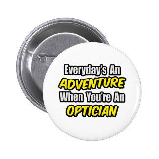 Everyday's An Adventure .. Optician Pinback Button