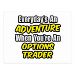 Everyday's An Adventure...Options Trader Postcard