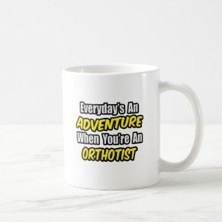 Everyday's An Adventure .. Orthotist Classic White Coffee Mug