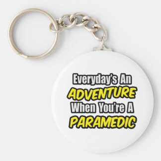 Everyday's An Adventure...Paramedic Basic Round Button Keychain