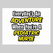 Everyday's An Adventure...Pediatric Nurse Postcard