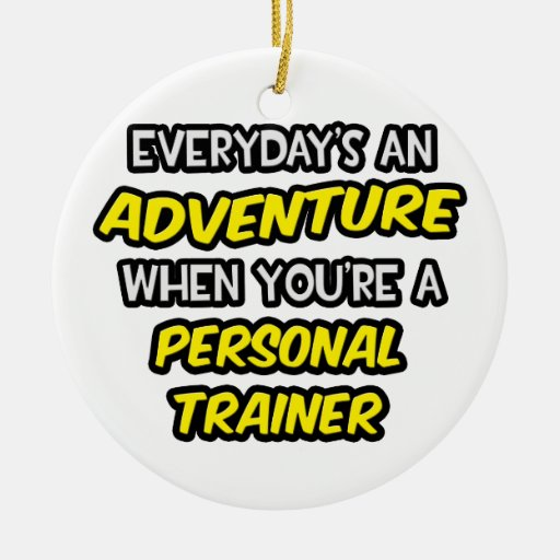 Everyday's An Adventure ... Personal Trainer Christmas Tree Ornaments