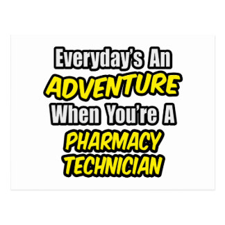Everyday's An Adventure .. Pharmacy Technician Postcard