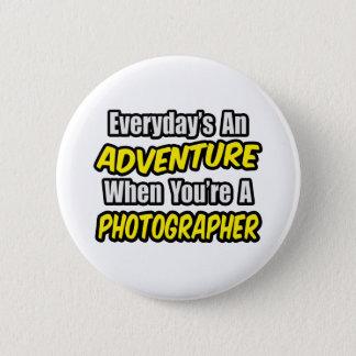 Everyday's An Adventure...Photographer Button
