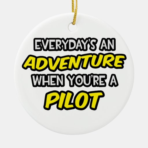 Everyday's An Adventure ... Pilot Double-Sided Ceramic Round Christmas Ornament