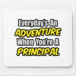 Everyday's An Adventure...Principal Mousepad