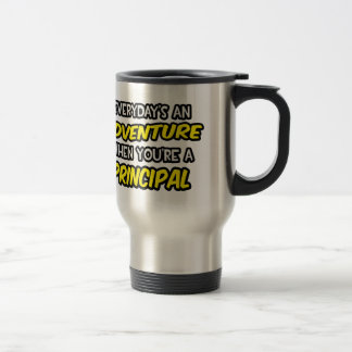 Everyday's An Adventure ... Principal Mug