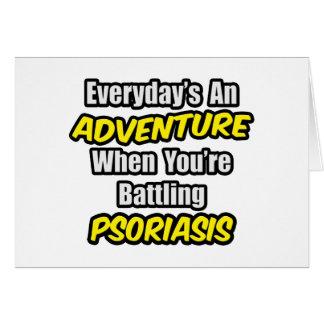 Everyday's An Adventure...Psoriasis Card