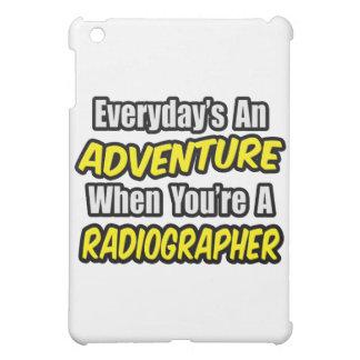 Everyday's An Adventure .. Radiographer iPad Mini Cases