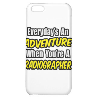 Everyday's An Adventure .. Radiographer iPhone 5C Cases