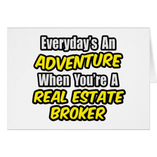 Everyday's An Adventure...Real Estate Broker Card