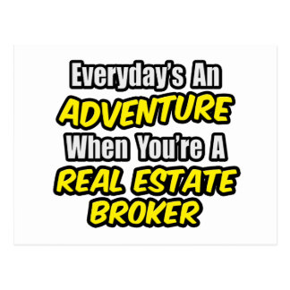 Everyday's An Adventure...Real Estate Broker Postcard