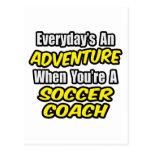 Everyday's An Adventure...Soccer Coach Postcard