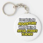 Everyday's An Adventure...Social Studies Teacher Basic Round Button Keychain