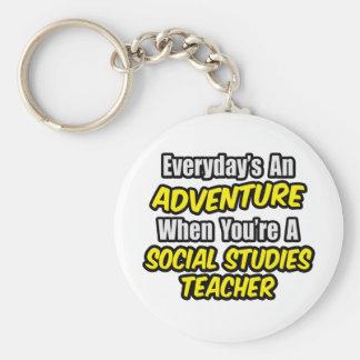 Everyday's An Adventure...Social Studies Teacher Keychain