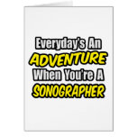 Everyday's An Adventure...Sonographer Greeting Card
