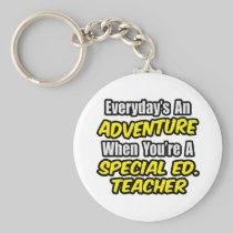 Everyday's An Adventure...Special Ed. Teacher Keychain