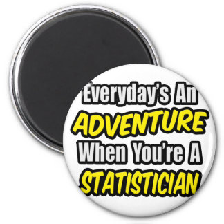 Everyday's An Adventure .. Statistician Magnets