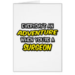 Everyday's An Adventure ... Surgeon Greeting Card