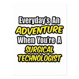 Everyday's An Adventure .. Surgical Technologist Postcard