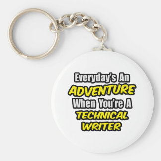 Everyday's An Adventure .. Technical Writer Keychain
