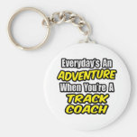 Everyday's An Adventure...Track Coach Keychains