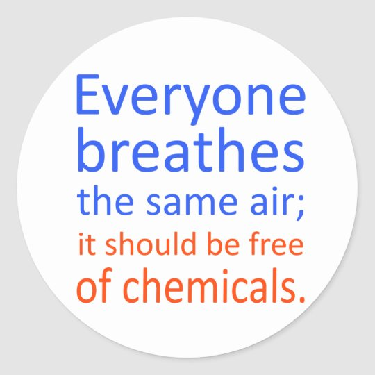 Everyone Breathes the Same Air; Classic Round Sticker