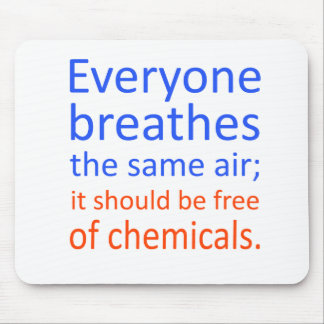 Everyone Breathes the Same Air; Mouse Pad