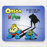 Everyone can be a Hero Onion & Pea mousepad.