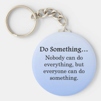 Everyone Can Do Something Keychain
