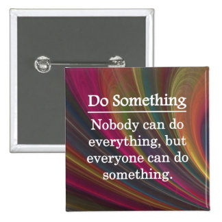 Everyone Can Do Something Pinback Button