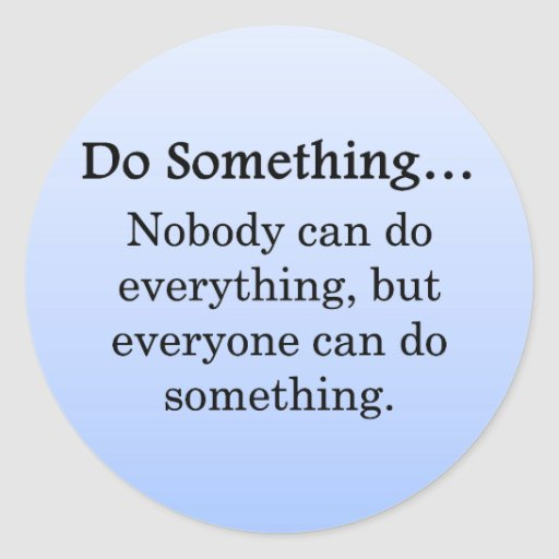 Everyone Can Do Something Sticker