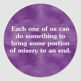 Everyone can end misery (2) classic round sticker