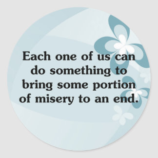 Everyone can end misery classic round sticker