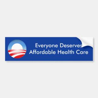 Everyone Deserves Affordable Health ... Car Bumper Sticker
