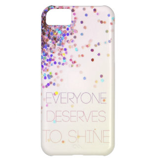 """Everyone Deserves To Shine"" Glitter iPhone Case iPhone 5C Cases"