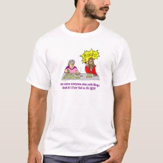 Everyone Else Yells Bingo T-Shirt